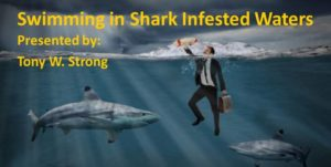 Swimming in Shark Infested Waters with Tony W. Strong
